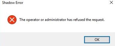 Error de sombra: el operador o administrador ha rechazado la solicitud